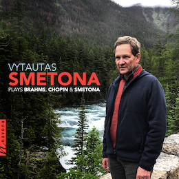VYTAUTAS SMETONA PLAYS BRAHMS, CHOPIN, AND SMETONA album cover